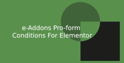 e-Addons Pro-form Conditions For Elementor v1.1.3
